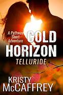 Cold Horizon Telluride (The Pathway Short Adventure Series Volume 3)