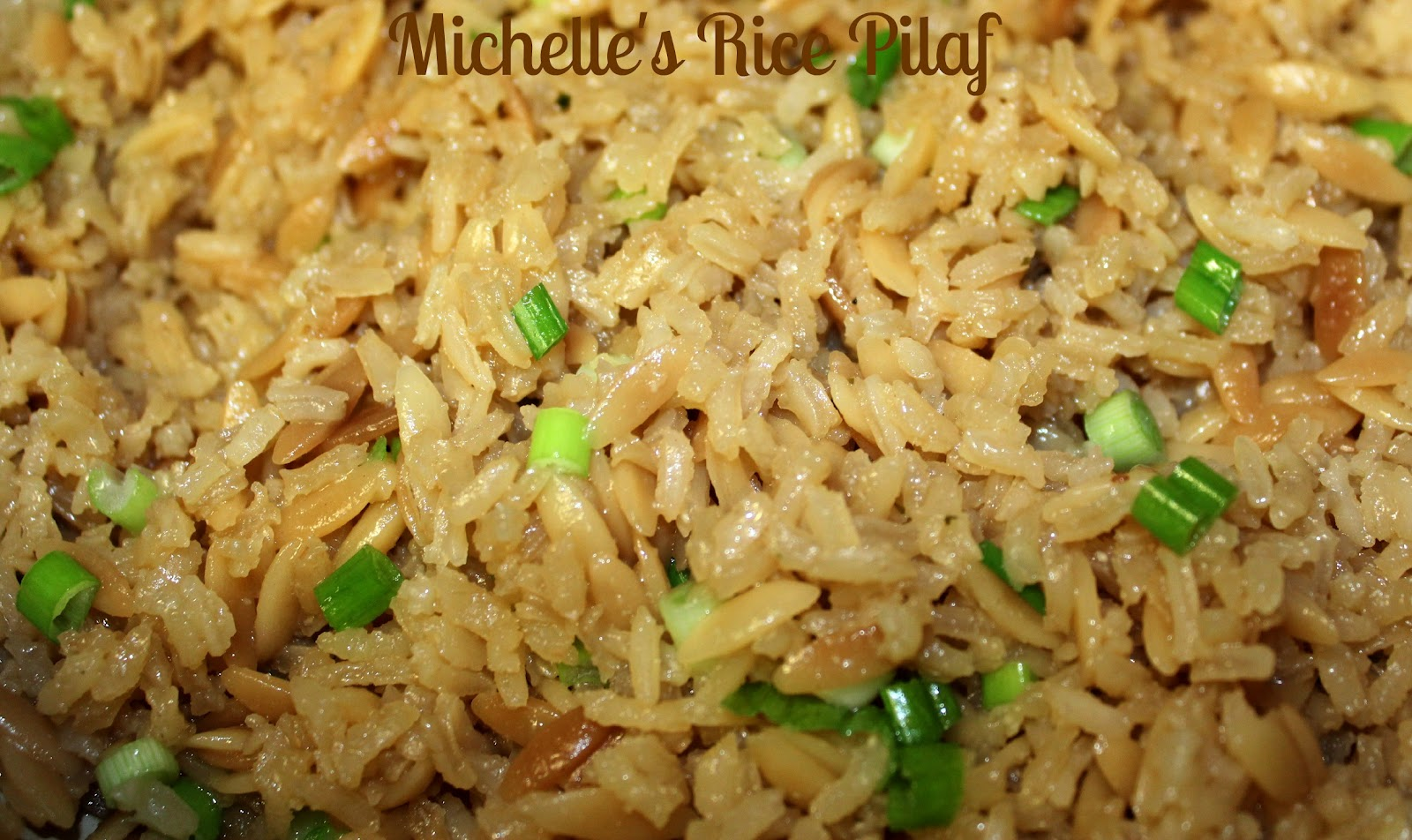 Michelle's Tasty Creations: Michelle's Rice Pilaf