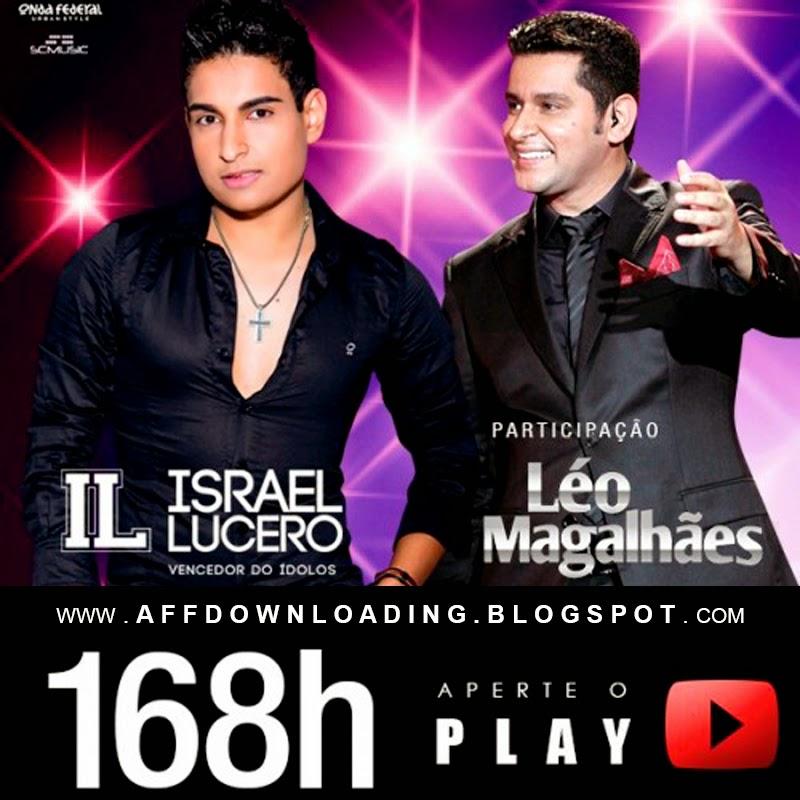 Israel Lucero – 168 Horas (part. Léo Magalhães)