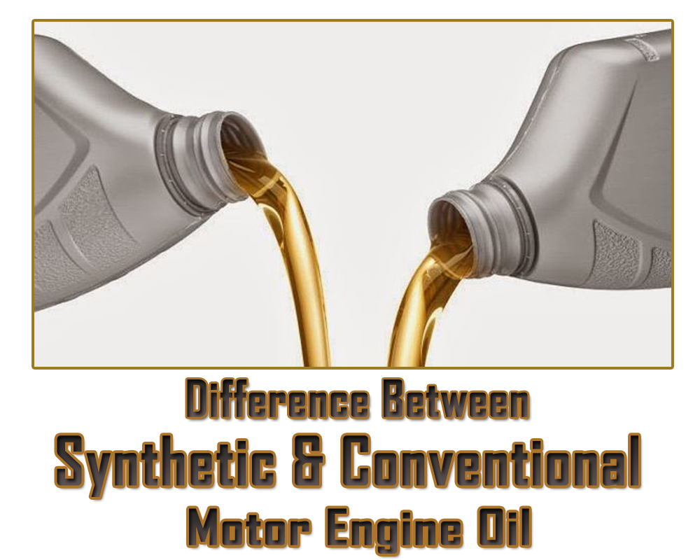 Difference between motor oils for What is the difference between synthetic and conventional motor oil