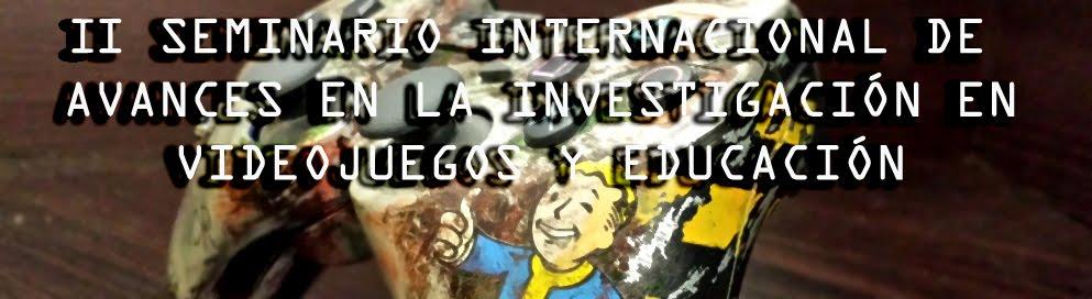 II SEMINARIO INTERNACIONAL DE AVANCES EN LA INVESTIGACIÓN EN VIDEOJUEGOS Y EDUCACIÓN (AVIVE16)