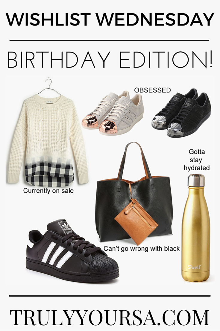 A special birthday edition of Wishlist Wednesday featuring Madewell, Adidas, S'Well and Street Level. | Wishlist Wednesday - Birthday Edition | Truly Yours, A.