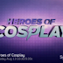 EDITORIAL: Gal's thoughts on 'Heroes of Cosplay'