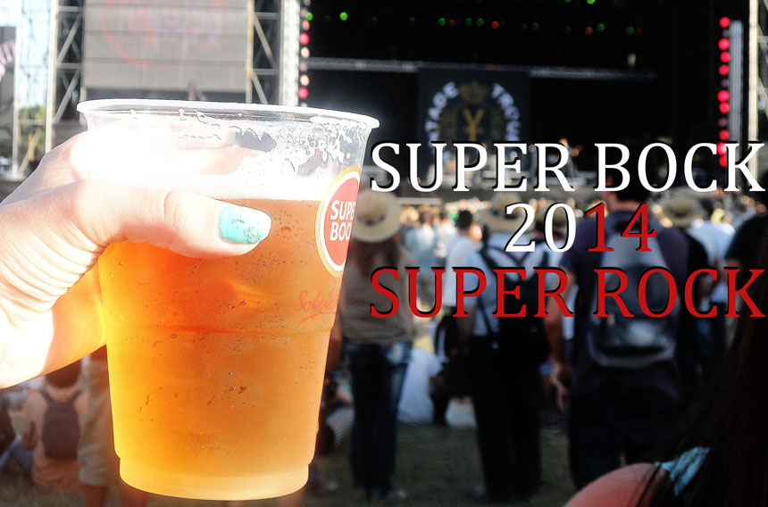 SUPER BOCK, SUPER ROCK  FESTIVAL | MEET ME @ 2AM