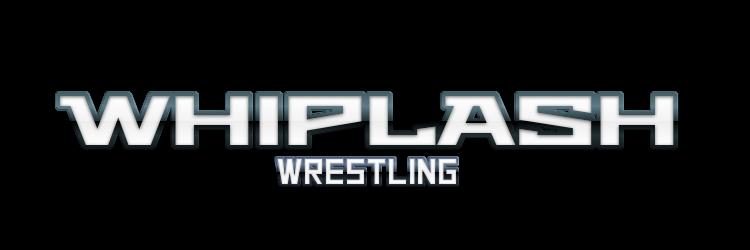WHIPLASH Wrestling Live!