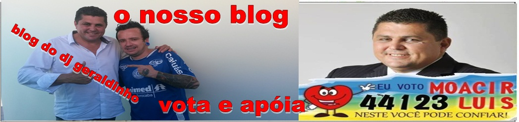 blog do dj geraldinho..