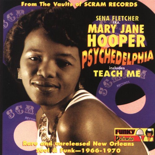 Mary Jane Hooper - Psychedelphia - Rare & Unreleased New Orleans Funk