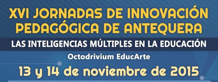 XVI JORNADAS DE INNOVACIÓN PEDAGÓGICA DE ANTEQUERA