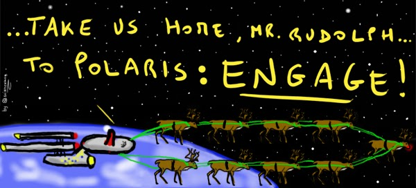 Cartoon: Reindeers tow the Enterprise starship which says to Rudoplph to take it home, to Polaris.