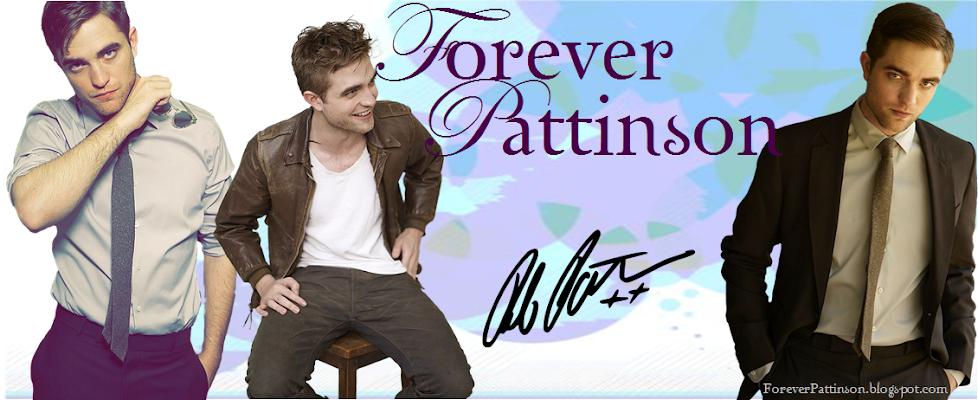 Forever Pattinson♥
