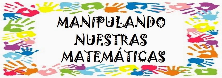 MANIPULANDO NUESTRAS MATEMÁTICAS