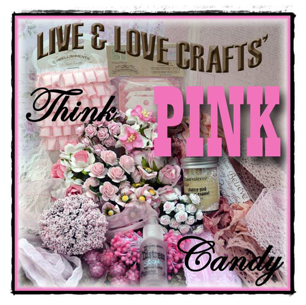 "Live & Love Crafts ""Think PINK Candy"""