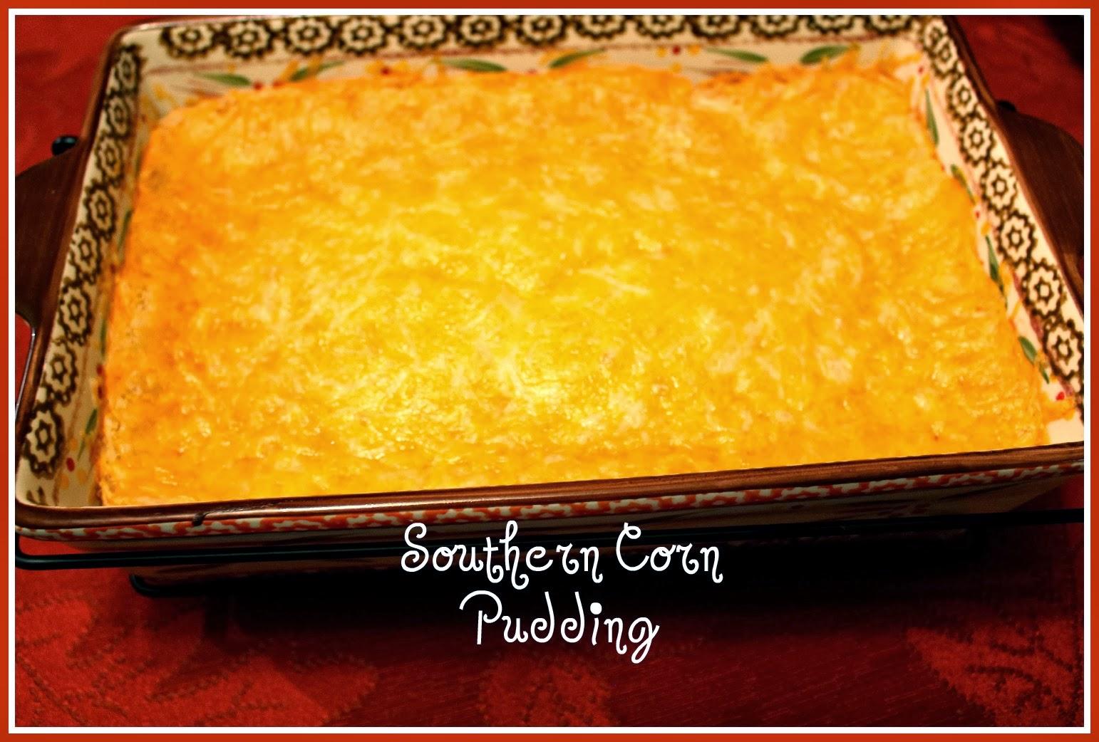 Sweet Tea and Cornbread: Kathy's Southern Corn Pudding!