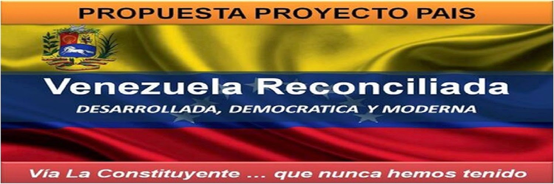 Visita el Blog del Proyecto País Venezuela Reconciliada Vía Constituyente