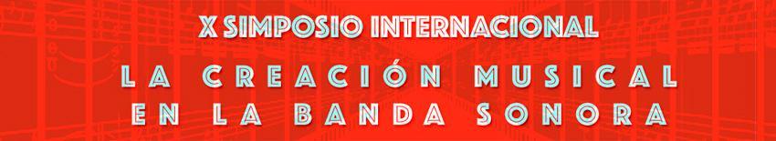 """X Simposio """"La Creación Musical en la Banda Sonora"""""""