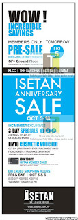 <h2>ISETAN Anniversary Sale 2012. </h2> <h3>Check out ISETAN Anniversary Sale tomorrow! </h3> ISETAN Anniversary Sale is on with offers on apparels, cosmetics! So check out ISETAN Anniversary Sale while the sale offer still lasts.   ISETAN Anniversary Sale WOW Incredible savings Members ONLY Pre-Sale on 5th Oct(Fri) Pre-Sale Entrance at GF=Ground Floor Admit with Valid Isetan Membe Card  when: 5 October 2012 - 18 October 2012(Tthursday)  Time:  10am - 10pm   ISETAN Anniversary Sale Highlights: IMC Member Exclusives(3 Day Specials)(5-7 OCT) Additional 10%-20% off on selected brands  RM10 Cosmetic voucher(5-14 OCT) Reddem with every purchase of RM100 from cosmetic & fragrance dpartment Vocuher valid till 31 Oct 2012  Extended Shopping Hours Fri & Sat(5-6 OCT) Shop:10am - 10pm 1 Utama=10am - 10.30pm   Catch ISETAN Anniversary Sale at ISETAN KLCC ISETAN The Gardens ISETAN Lot 10 ISETAN 1 Utama