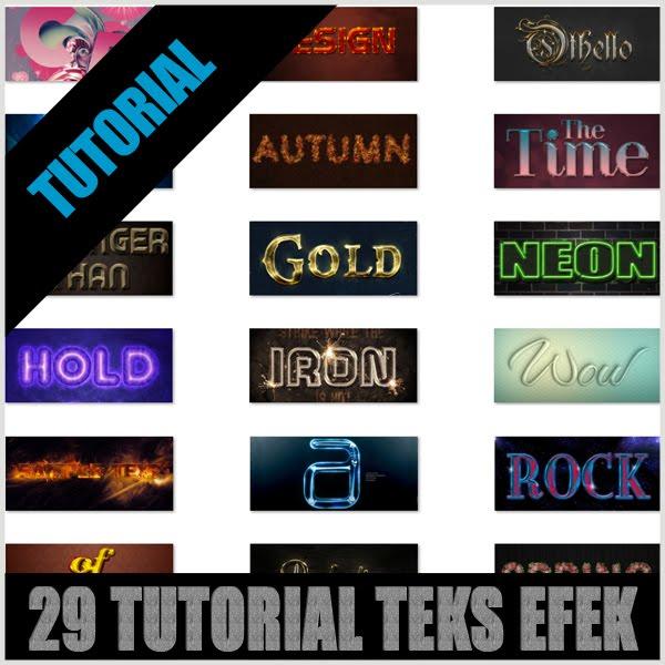 Berikut ini saya berikan ke Anda 29 Tutorial Teks Efek yang bisa di