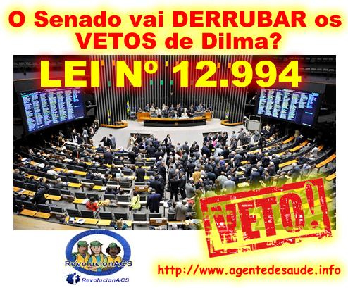 derrubar veto acs Senado se prepara para DERRUBAR os VETOS de Dilma na Lei do Piso dos ACS / ACE