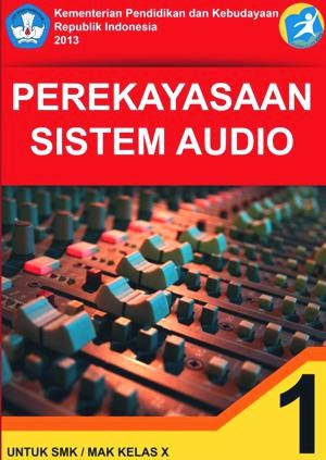 http://bse.mahoni.com/data/2013/kelas_10smk/Kelas_10_SMK_Perekayasaan_Sistem_Audio_1.pdf