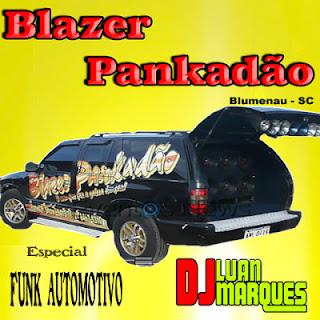CD BLAZER PANKADÃO (FUNK AUTOMOTIVO) --