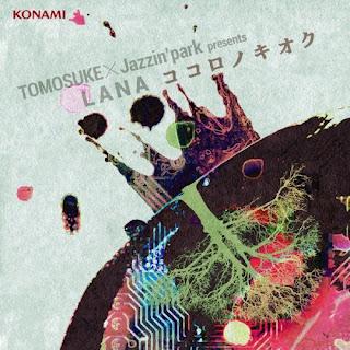 TOMOSUKE×Jazzin'park - LANA -Kokoro No Kioku- ココロノキオク