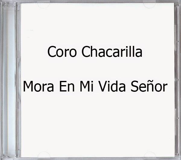 Coro Chacarilla-Mora En Mi Vida Señor-