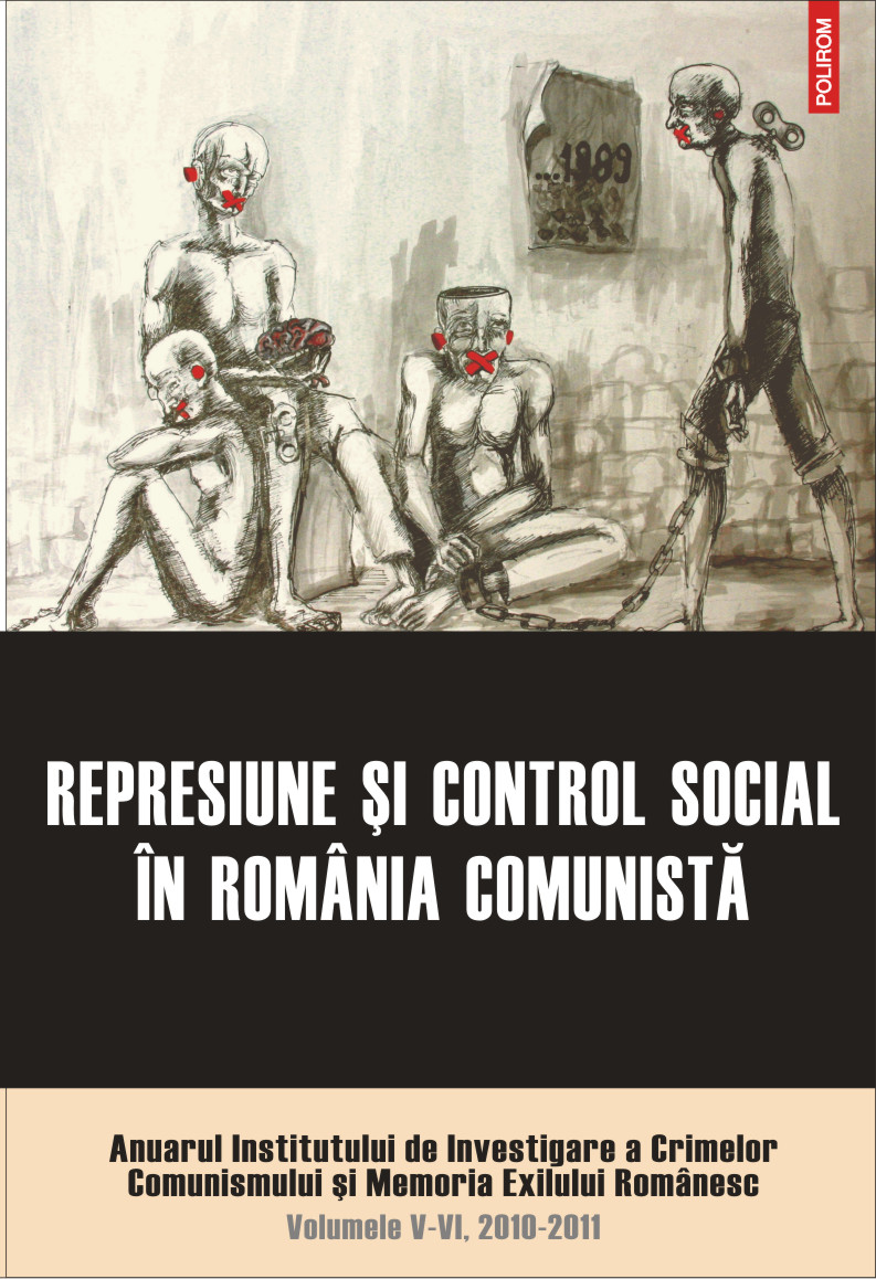A. CIOFLÂNCĂ, L. JINGA (eds.), REPRESIUNE ȘI CONTROL SOCIAL ÎN ROMÂNIA COMUNISTĂ, Polirom, 2011