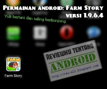 Ikon Farm Story versi 1.9.6.4 - Permainan android bertani dan saling berkunjung via internet (rev-all.blogspot.com)