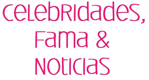 Celebridades, Fama & Noticias