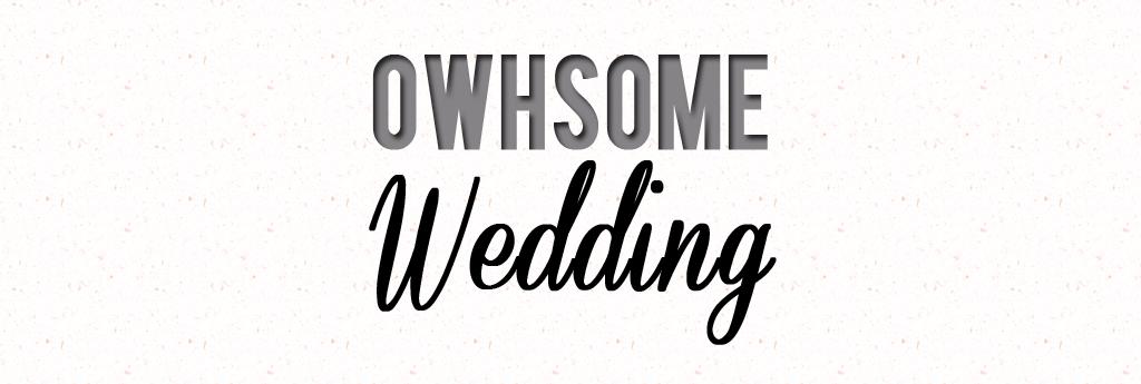 Owhsome Wedding!