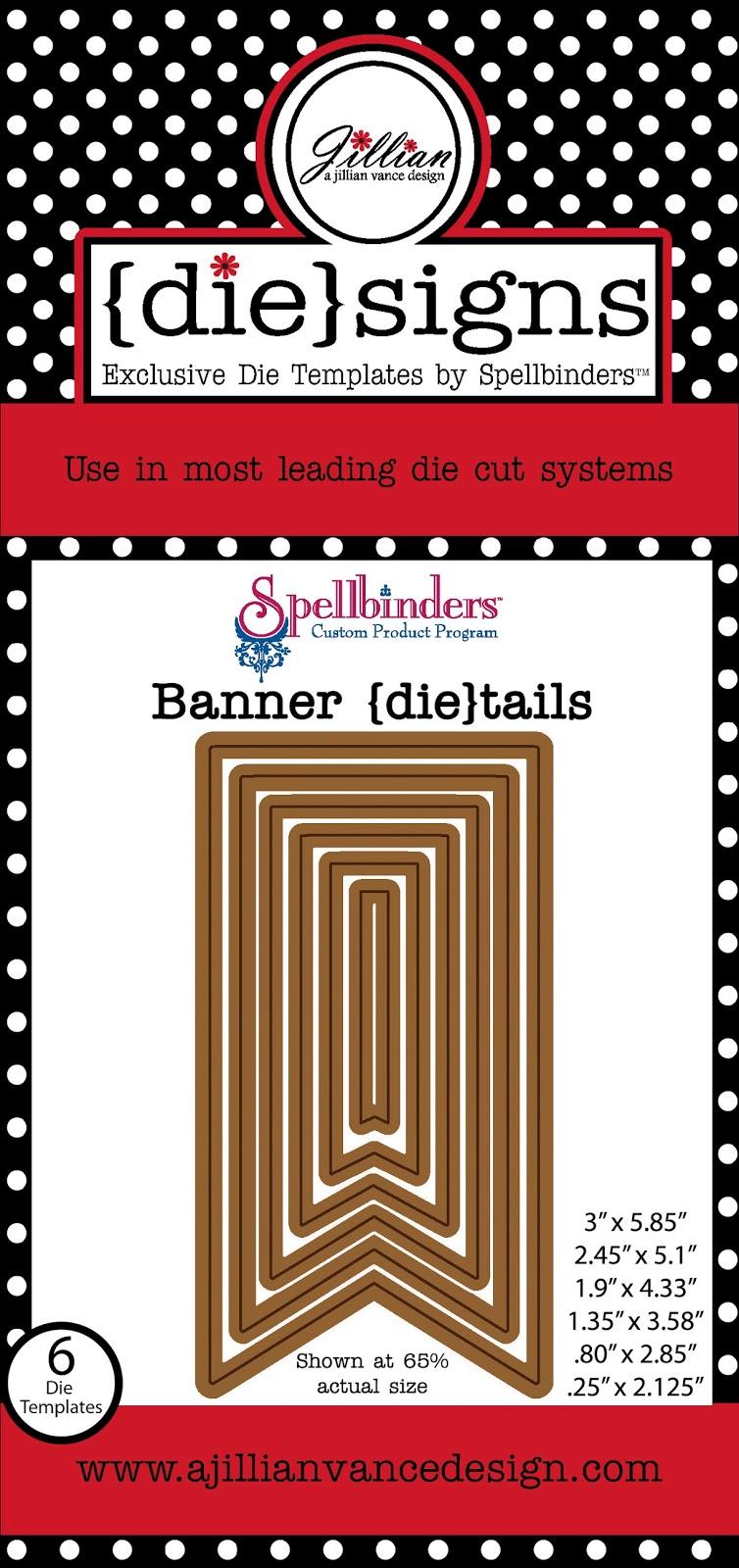 Banner die-tails