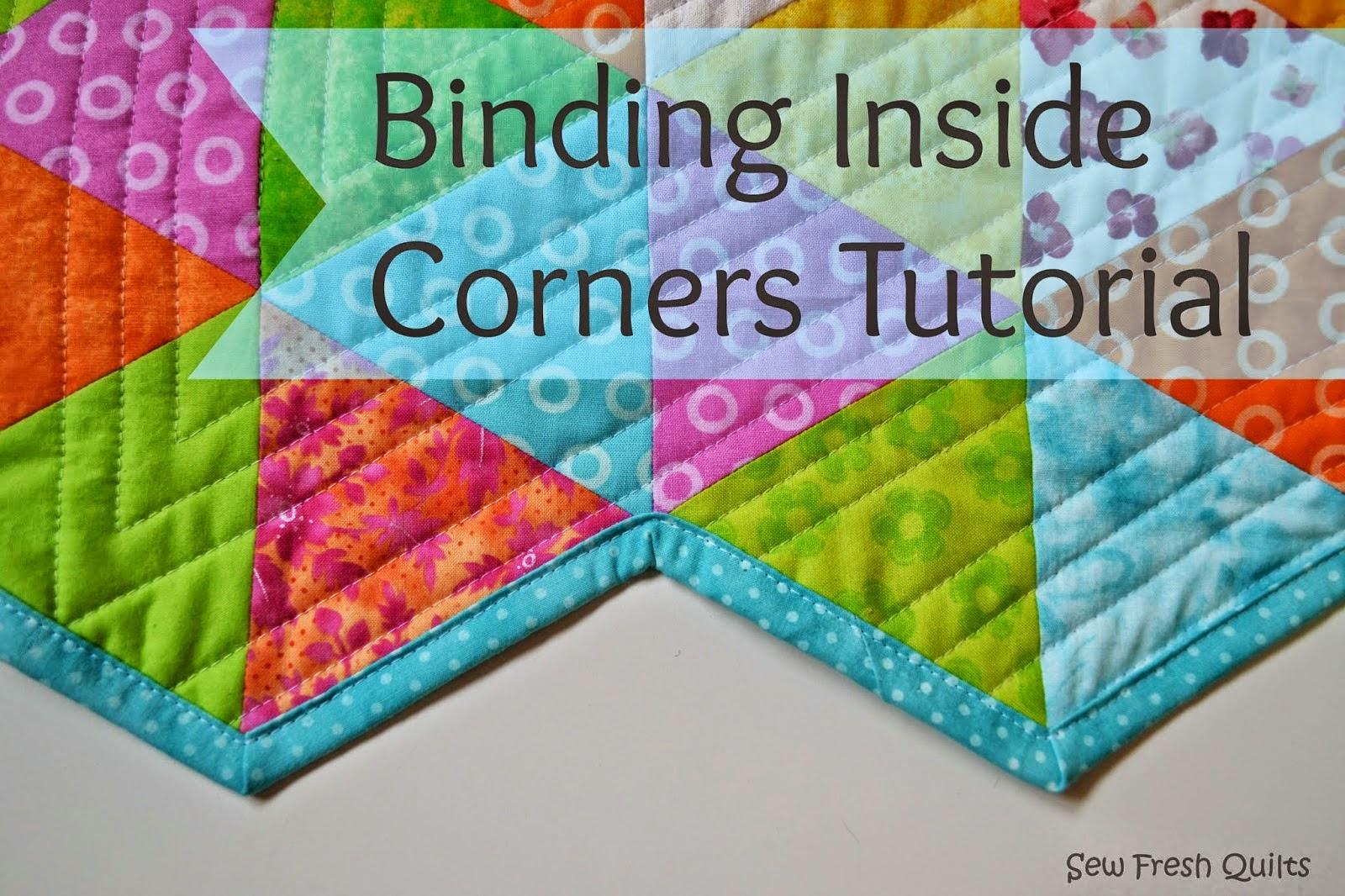 http://sewfreshquilts.blogspot.ca/2014/04/binding-inside-corners-tutorial.html