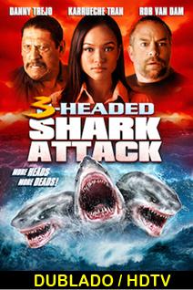 Assistir O Ataque do Tubarão de 3 Cabeças Dublado