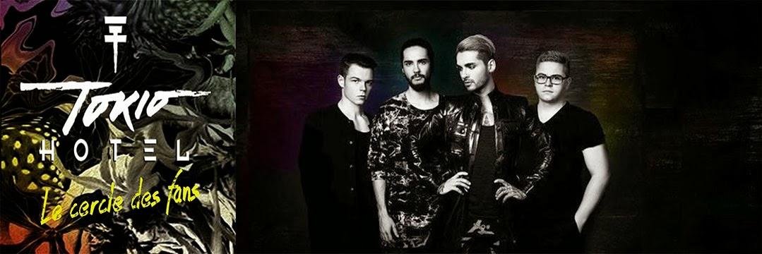 Tokio Hotel : Le cercle des Fans