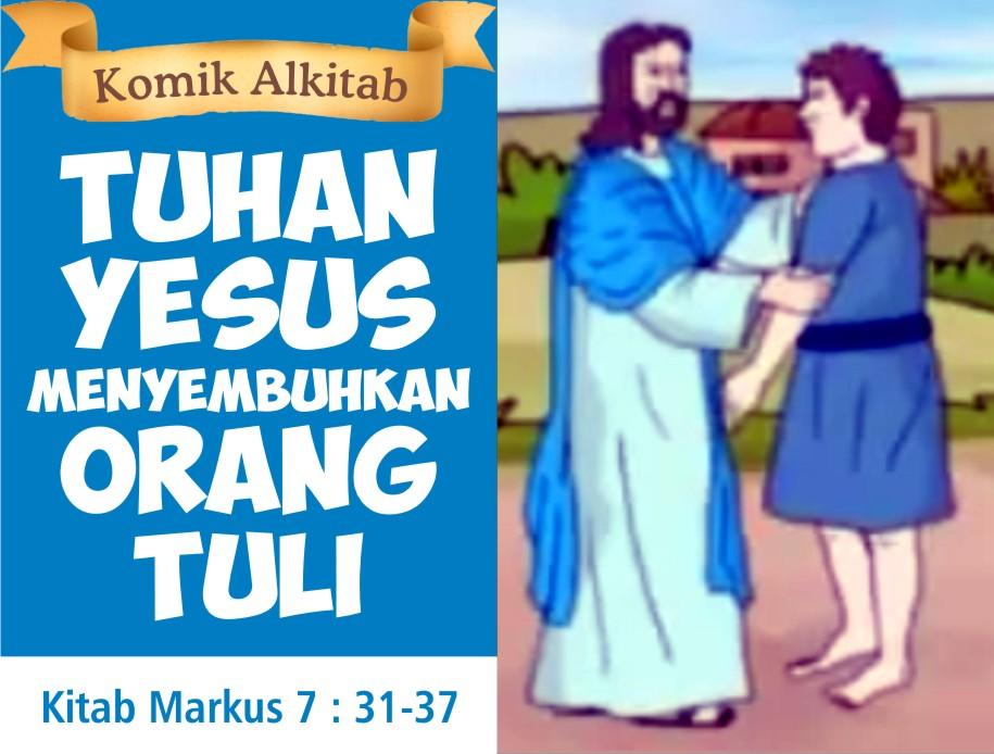 Tuhan Yesus Menyembuhkan Orang Tuli