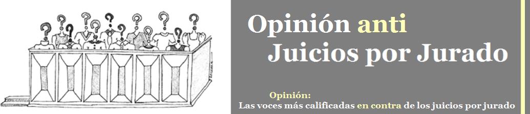 Opinión anti Juicios por Jurado