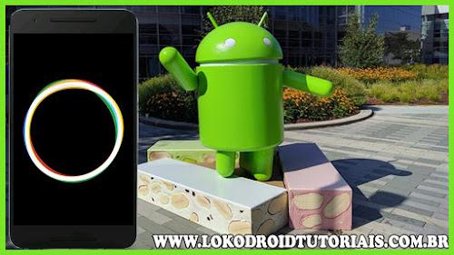 Instalando Boot Animation do Android nougat para qualquer Smartphone