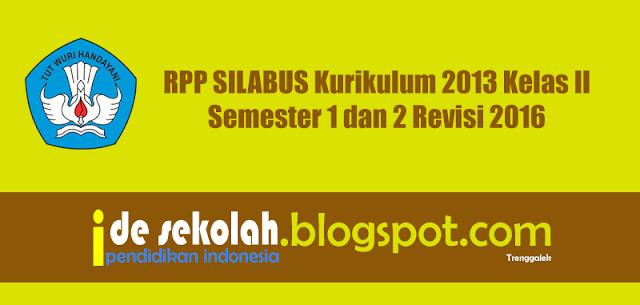 Rpp Silabus Kurikulum 2013 Kelas Ii Semester 1 Dan 2 Revisi 2016 Ide Sekolah