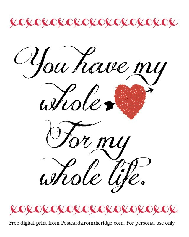 """You have my whole heart for my whole life"" free printable artwork from Postcards from the Ridge. Beautiful!"