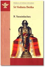 """SRI VEDANTA DESIKA"" #by M. Narasimhachary# [Sahitya Academy] ~2010~"