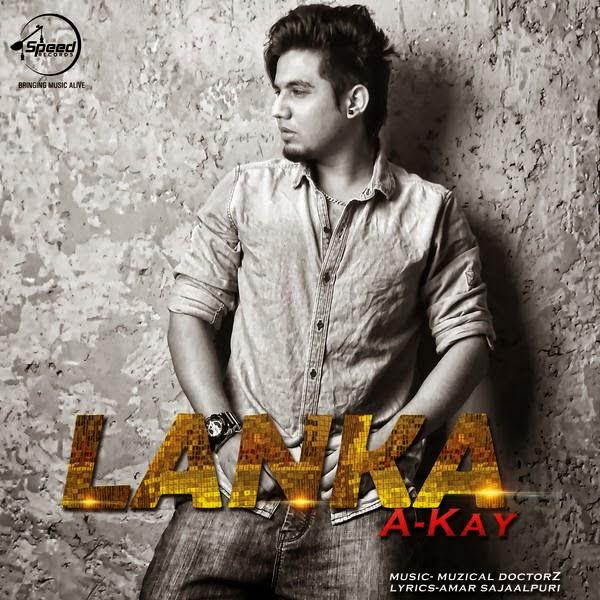 Aksar Lanka,Amar Sajalpuri,A-Kay,Muzical Doctorz