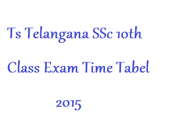TS Telangana SSC 10th Class Time Table 2015 Published bsetelangana.org