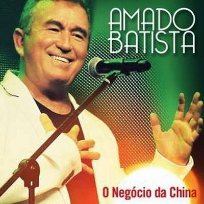 Cd Amado Batista O Negocio da China