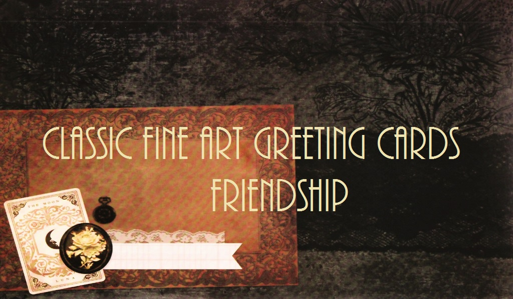 CLASSIC FINE ART GREETING CARDS / FRIENDSHIP