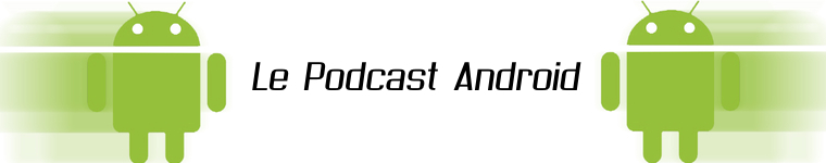 Le Podcast Android
