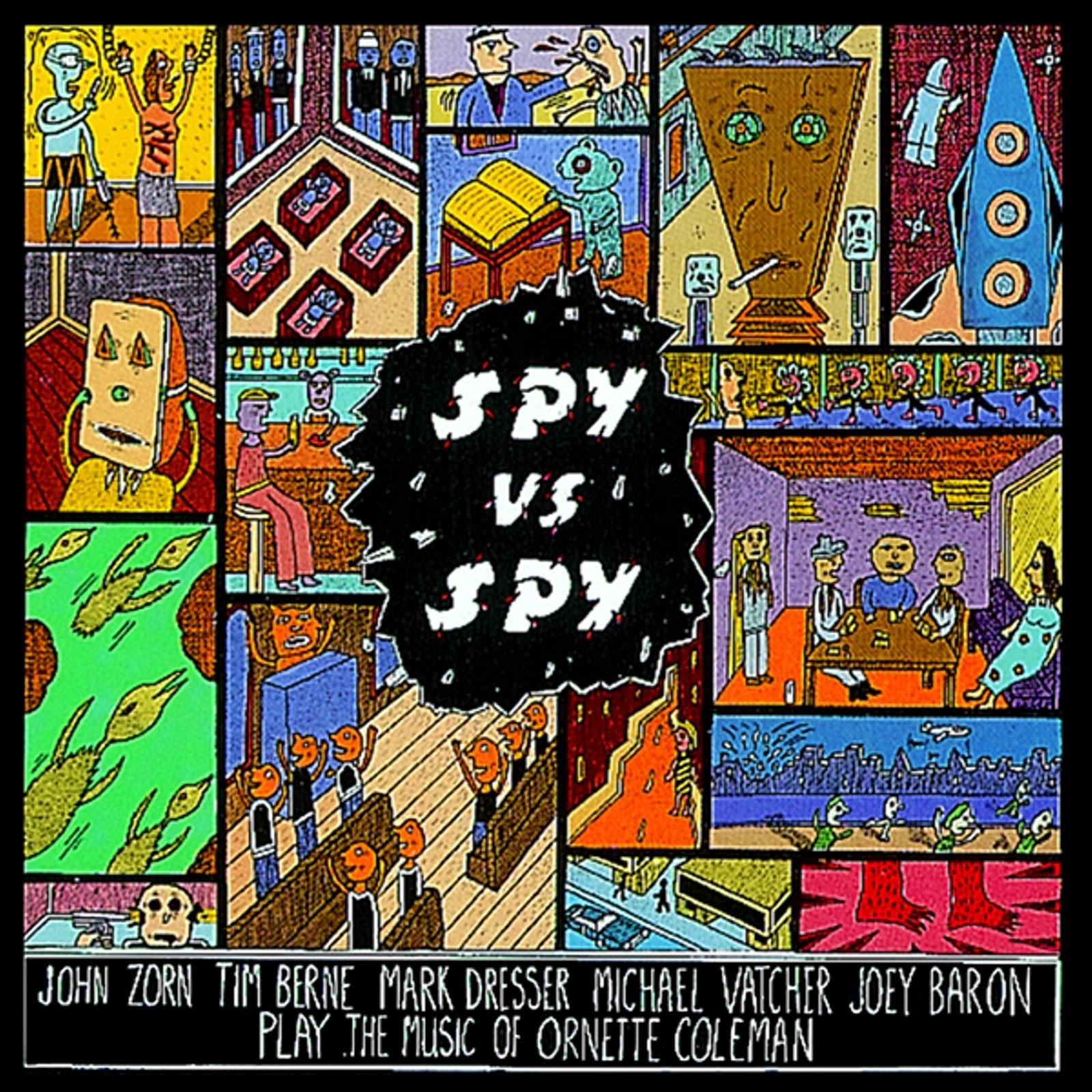 http://1.bp.blogspot.com/-MNQwyfcOamg/URHGmu-9wHI/AAAAAAAAGuY/R8nqvu7a4zY/s1600/%5BAllCDCovers%5D_john_zorn_spy_vs_spy_the_music_of_ornette_coleman_1999_retail_cd-front.jpg