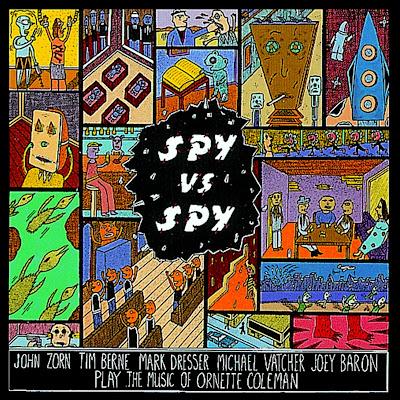 John Zorn Spy Vs. Spy: The Music Of Ornette Coleman