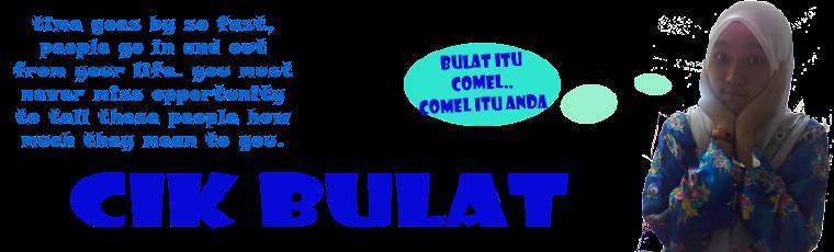 ♥ CiK BuLaT ♥