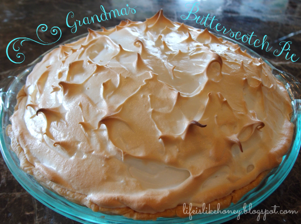 Life is Like Honey: Grandma's Butterscotch Pie