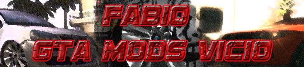 Fabio GTA MODS VICIO tudo para o seu Grand Theft Auto